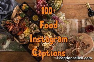 100+Best Food Captions For Instagram-Foodie, Funny
