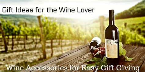 Gift Guide: Wine Gifts and Wine Accessories for Easy Gift