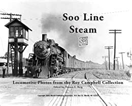 Soo Line Steam: Locomotive Photos from the Roy Campbell